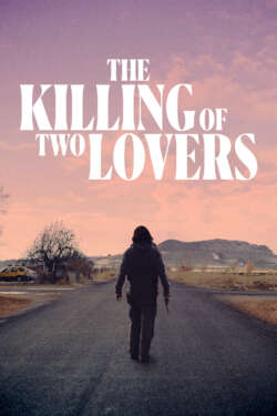 Poster - THE KILLING OF TWO LOVERS